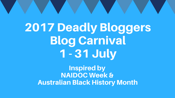 Blog Title Image - Blue background with small coloured triangles (like bunting) with the text 2017 Deadly Bloggers Blog Carnival 1 - 31 July, Inspired by NAIDOC Week and Australian Black History Month.